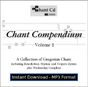 Chant Compendium 1 MP3 DOWNLOAD EDITION - Marian, Vespers and Benediction Hymns