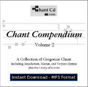 Chant Compendium 2 MP3 DOWNLOAD EDITION - Vespers, Benedictions Hymns and more!