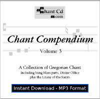 Chant Compendium 3 MP3 DOWNLOAD EDITION: Mass Parts, Kyriale and Divine Office