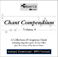 Chant Compendium 4 MP3 DOWNLOAD EDITION: Divine Office, Mass parts, and more!