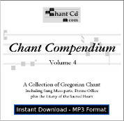 Chant Compendium 4 MP3 DOWNLOAD EDITION - Divine Office, Mass parts, and more!