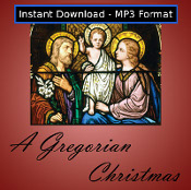 A Gregorian Christmas MP3 DOWNLOAD EDITION - Beautiful chant for the Christmas season