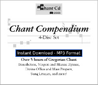 Chant Compendium Vol 1-4 Box Set MP3 DOWNLOAD EDITION: Over 5 hours of Gregorian chant!