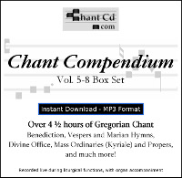 Chant Compendium Vol 5-8 Box Set MP3 DOWNLOAD EDITION: Over 4 1/2 hours of Gregorian chant
