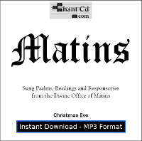 Divine Office of Matins - Christmas Eve MP3 DOWNLOAD EDITION: Responsories (Acapella) and sung Psalms