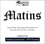 Divine Office of Matins - Christmas Eve MP3 DOWNLOAD EDITION - Responsories (Acapella) and sung Psalms